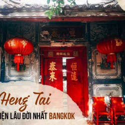 Review Sol Heng Tai - Tứ hợp viện kiểu Trung lâu đời nhất Bangkok