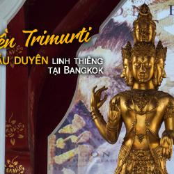 Đền Trimurti - Nơi Cầu Duyên Linh Thiêng Tại Bangkok