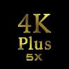 4K Plus 5X