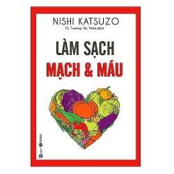 Sách - Làm Sạch Mạch Và Máu Của Nishi Katsuzo
