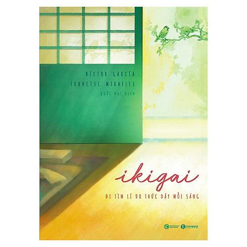 Sách - Ikigai - Đi Tìm Lý Do Thức Dậy Mỗi Sáng - Chúng ta sẽ sống hạnh phúc hơn khi tìm được ý nghĩa của cuốc sống