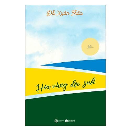 Sách - Hoa Vàng Dọc Suối - Câu chuyện mang đến cho bạn sự bình an nội tâm và một chút tự động