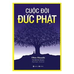 Sách - Cuộc Đời Đức Phật (Tặng Postcard Xuân bốn mùa) - Sự có mặt của Đức Phật chứng minh cho cái thiện, sự lành