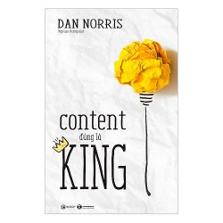 Sách - Content Đúng Là King (Tặng Postcard Xuân bốn mùa) - Bạn sẽ được giải thích một cách đầy đủ và chi tiết nhất về content là gì?