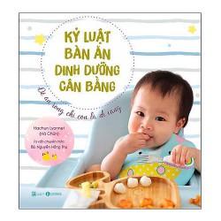 Sách - Kỷ luật bàn ăn - Dinh dưỡng cân bằng - Quyển sách này sẽ giúp các mẹ cân bằng dinh dưỡng mỗi bữa ăn dễ dàng hơn