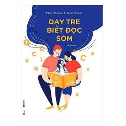 Sách - Dạy Trẻ Biết Đọc Sớm (Tái Bản 2020) - Miêu tả chân thực về quá trình phát triển trí não trẻ em