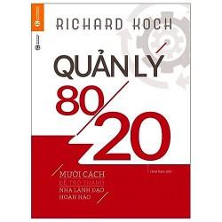 Sách - Quản Lý 80/20 (Tặng Postcard) - Những bí quyết làm ít được nhiều và điều kì diệu trong sự thiếu cân đối