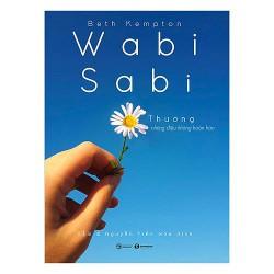 Sách - Wabi Sabi Thương Những Điều Không Hoàn Hảo - Từng giây, từng phút được sống đều là những điều thật đẹp đẽ tuyệt vời
