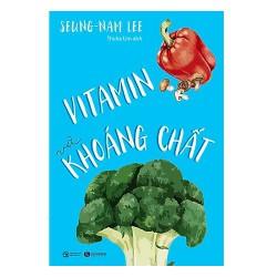 Sách - Vitamin Và Khoáng Chất (Tặng Postcard) - Cuốn sách này sẽ giúp bạn có được sức mạnh của từng tế bào sức khỏe