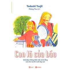 Sách - Con Là Của Báu Của Tadashi Tsujii