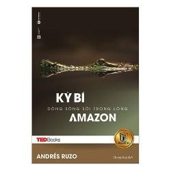 Sách - TedBooks - Kỳ Bí Dòng Sông Sôi Trong Lòng Amazon