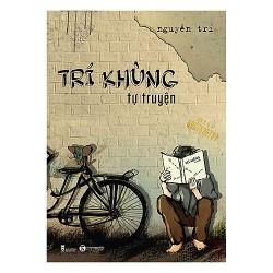 Sách - Trí Khùng Tự Truyện (Tặng Postcard) - Nguyễn Trí