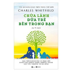 Sách - Chữa Lành Đứa Trẻ Bên Trong Bạn - Một quá trình khám phá và phục hồi đối với những người trưởng thành