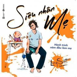 Sách - Siêu Nhân Mẹ (Tặng Postcard) - Đây là món quà quý giá dành cho các người mẹ