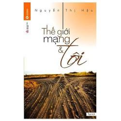 Sách - Thế Giới Mạng Và Tôi - 101 truyện ngắn mang đến cho bạn những kiến thức đầy thú vị về cuộc sống xung quanh ta