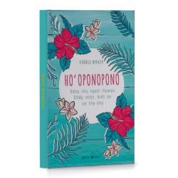 Sách - Ho'oponopono: Sống như người Hawaii - Chấp nhận, biết ơn và tha thứ
