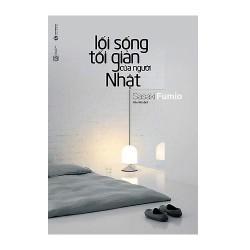 Sách - Lối Sống Tối Giản Của Người Nhật (Tái Bản) - Bạn sẽ luôn cảm thấy vui vẻ và mới mẻ mỗi ngày
